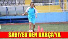SARIYER'DEN BARÇA'YA