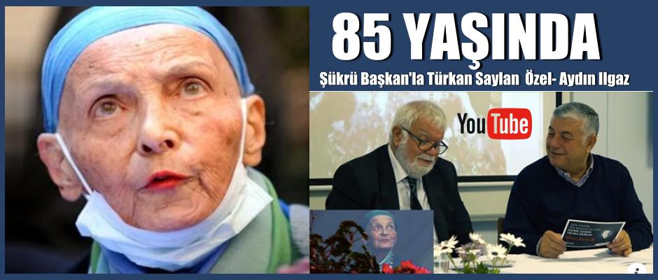 Şükrü Başkan'la Türkan Saylan – Aydın Ilgaz
