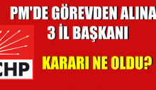 CHP PM'de görevden alınan 3 il başkanı hakkındaki oylamanın sonucu