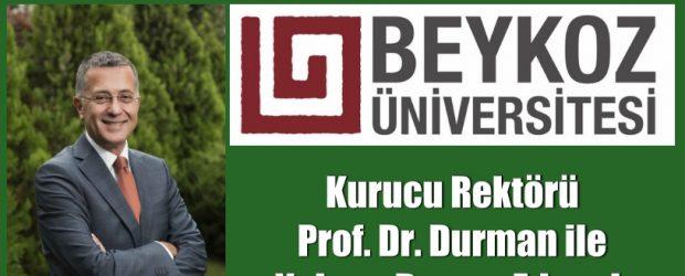 Beykoz Üniversitesi Rektörü Prof. Dr. Durman ile yoluna devam edecek