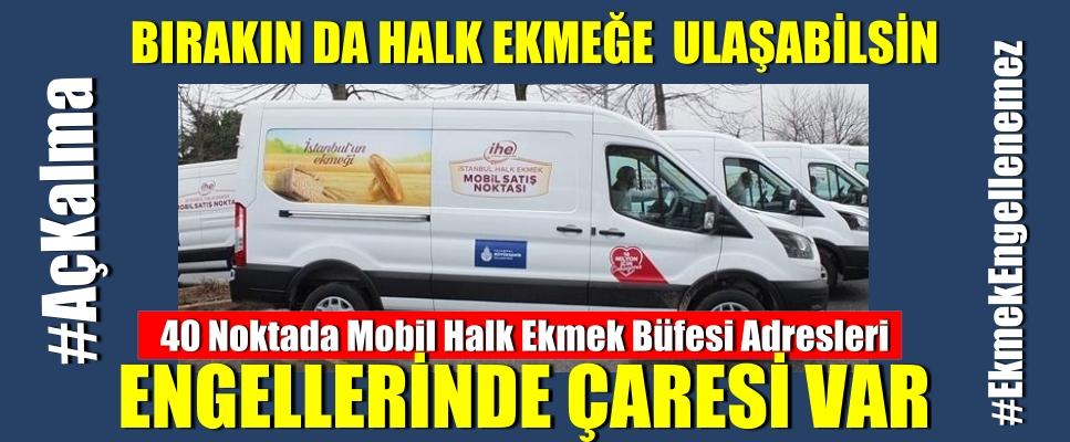 İstanbul'da 40 noktada Mobil Halk Ekmek Büfesi Adresleri