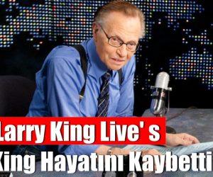 'Larry King Live' sunan King hayatını kaybetti