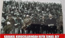 KARAKOL KURUCULARINDAN REFİK İSMAİL BEY