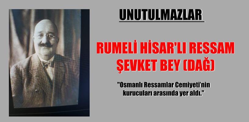 RUMELİ HİSAR'LI RESSAM ŞEVKET BEY