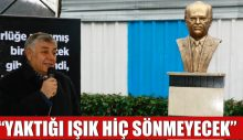 """""""YAKTIĞI IŞIK HİÇ SÖNMEYECEK"""""""
