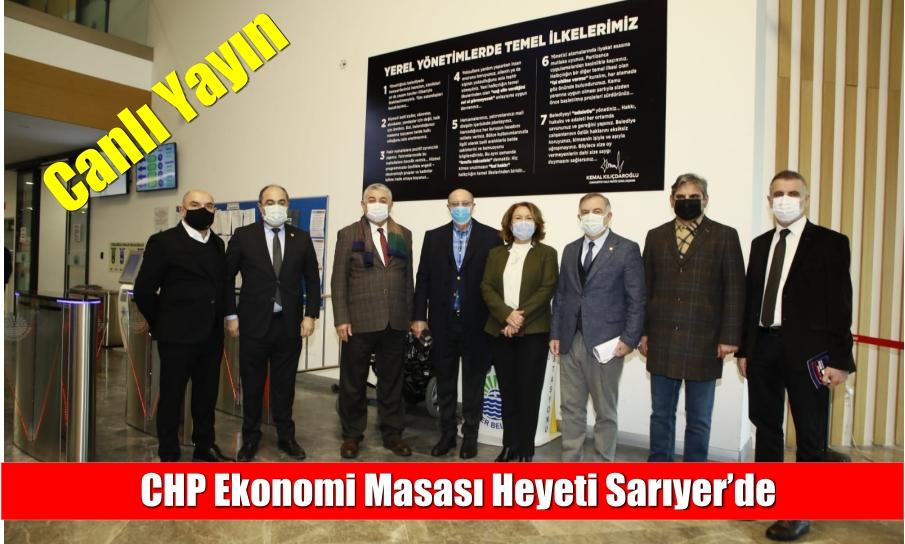 CHP Ekonomi Masası Heyeti Sarıyer'de