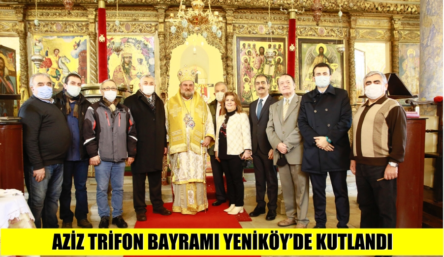AZİZ TRİFON BAYRAMI YENİKÖY'DE KUTLANDI