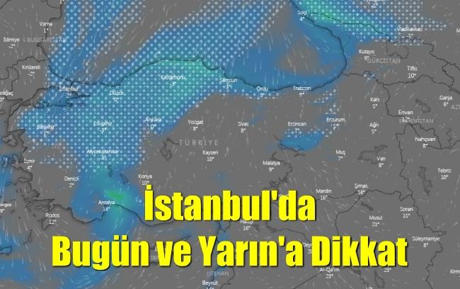 İstanbul'da Bugün ve Yarın'a Dikkat