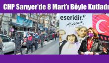 CHP Sarıyer'de 8 Mart'ı böyle kutladı