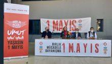 DİSK, KESK, TMMOB ve TTB 1 Mayıs programını açıkladı