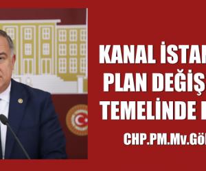 KANAL İSTANBUL'DAKİ PLAN DEĞİŞİKLİĞİNİN TEMELİNDE RANT VAR!