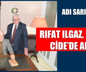 RIFAT ILGAZ MEMLEKETİ CİDE'DE ANILACAK