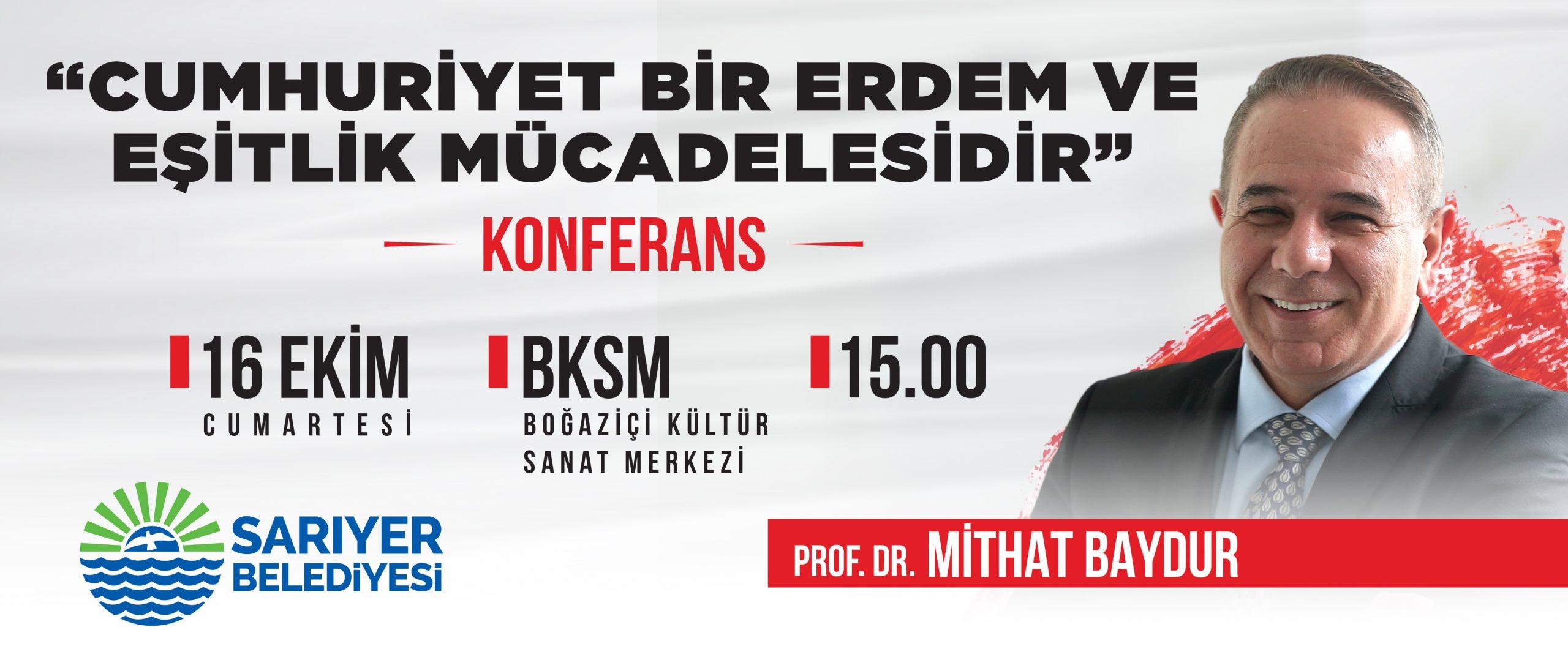 """Prof.Dr.Mithat Baydur """"CUMHURİYET BİR ERDEM VE EŞİTLİK MÜCADELESİDİR"""""""