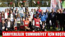 SARIYERLİLER 'CUMHURİYET' İÇİN KOŞTU