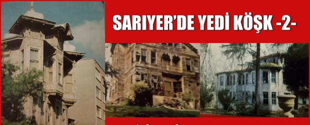 SARIYER'DE YEDİ KÖŞK -2-