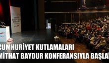 CUMHURİYET KUTLAMALARI MİTHAT BAYDUR KONFERANSIYLA BAŞLADI