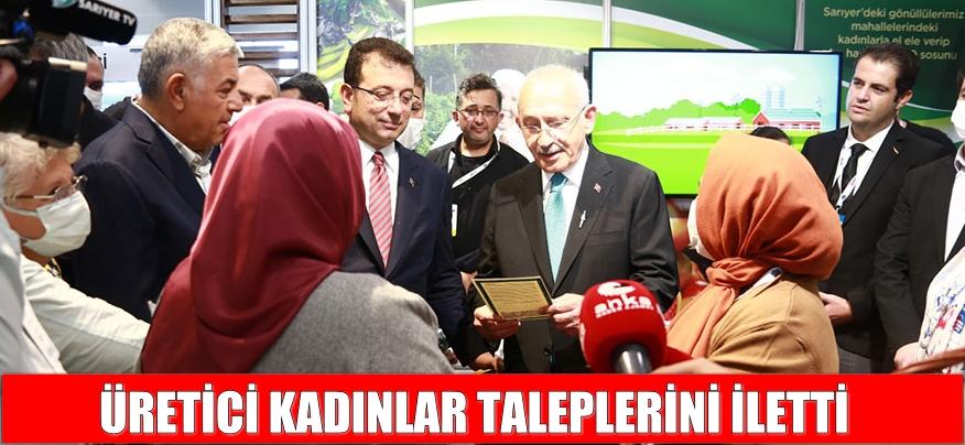 Sarıyerli üretici kadınlardan Kılıçdaroğlu'na 6 maddelik talep