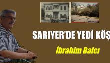 SARIYER'DE YEDİ KÖŞK!